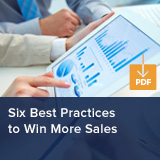 SIX BEST PRACTICES TO WIN MORE SALES