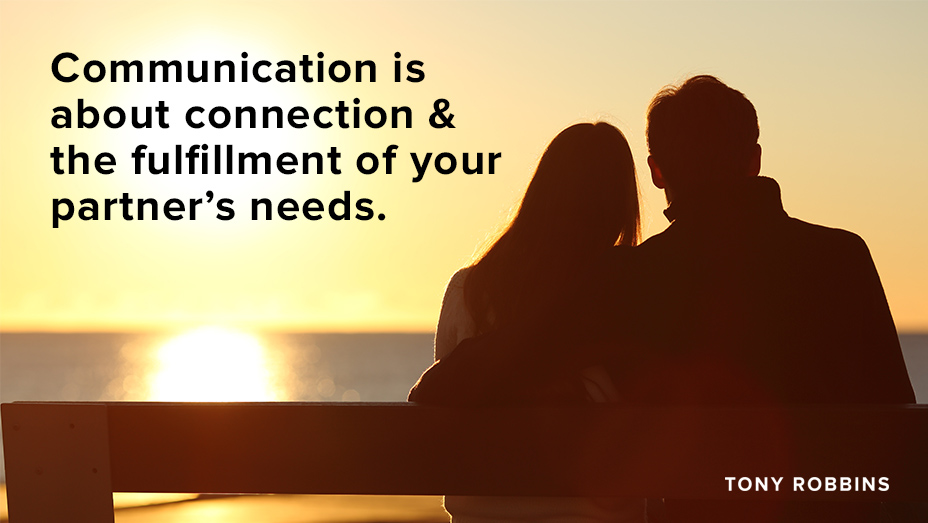 The Key To Communication In Relationships Tony Robbins
