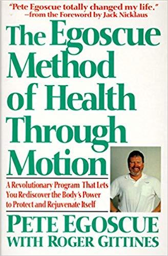 The Egoscue Miethod Of Health Through Motion Tonyrobbins Com